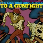 "Cover for ""It's Like Bringing A Fork To A Gunfight"" digital compilation, released by Thepunksite.com."