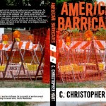 Cover for C. Christopher Hart&#039;s novel, &quot;American Barricades.&quot;
