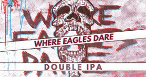 """Where Eagles Dare"" beer label for Rocksteady Brewing."