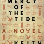 My upcoming novel, THE MERCY OF THE TIDE.