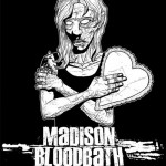 Shirt design for MADISON BLOODBATH.